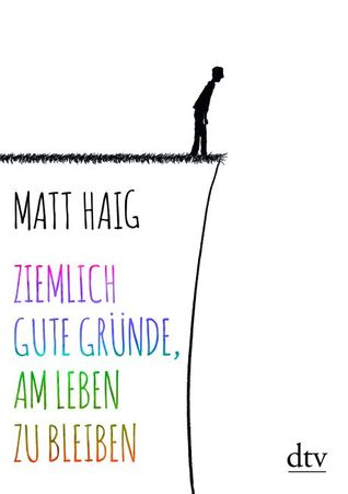 Ziemlich gute Gründe, am Leben zu bleiben by Matt Haig