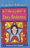 V hlavnej úlohe Tracy Beakerová (Tracy Beaker #3)