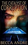 The Catalyst of Corruption (The Final Formula, #4)