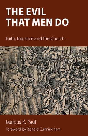 The Evil That Men Do: Faith, Injustice and the Church