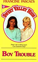 Boy Trouble (Sweet Valley High Book 61)
