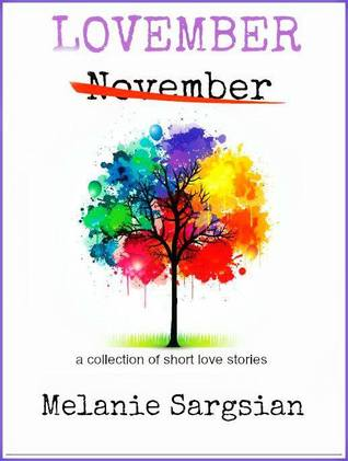 Lovember: A Collection of Short Love Stories by Melanie Sargsian