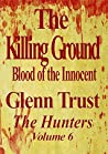 The Killing Ground: Blood of the Innocent (The Hunters #6)