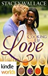 Cooking Up Love (The Remingtons Kindle World)