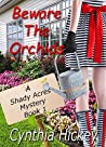 Beware the Orchids (Shady Acres Mystery #1)