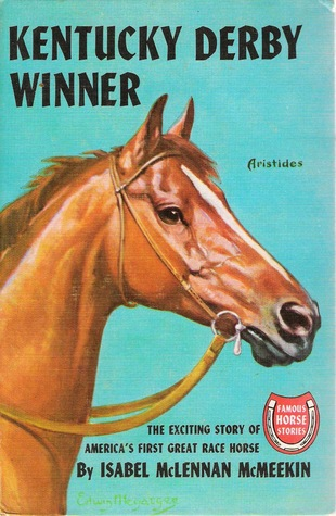 Kentucky Derby Winner: The Exciting Story of America's First Great Race Horse