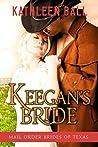 Keegan's Bride (Mail Order Brides of Texas, #2)