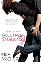 Truly, Madly, Sweetly (Sweet Love, #1)