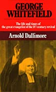 George Whitefield: The Life and Times of the Great Evangelist of the Eighteenth-Century Revival - Volume II
