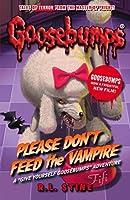 Goosebumps: Please Don't Feed the Vampire!