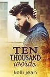 Ten Thousand Words by Kelli Jean