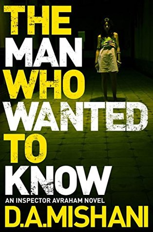 The Man Who Wanted to Know (An Inspector Avraham Avraham Novel Book 3)