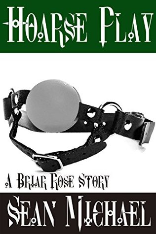 Hoarse Play (The Briar Rose, #1)