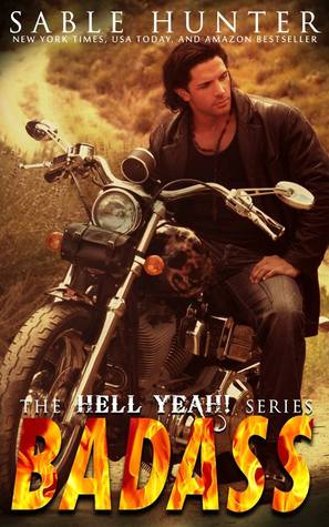 Badass (Hell Yeah!, #5) by Sable Hunter