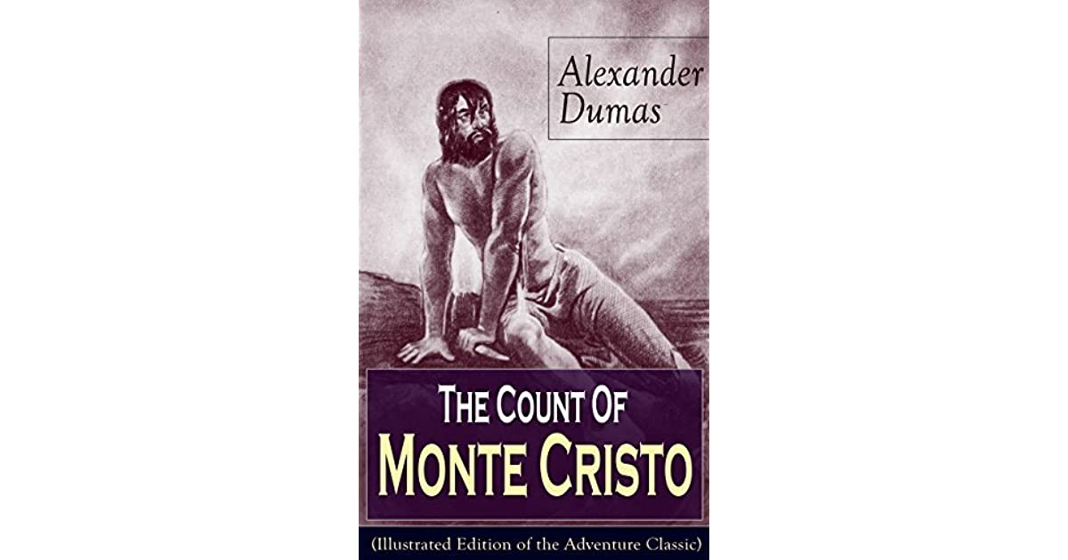 an analysis of the adventure novel the count of monte cristo by alexandre dumas Critical analysis #2 the count of monte cristo, by alexander dumas, is an adventure novel about a young man who is betrayed for reasons of jealousy and in.
