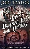 Lies, Damned Lies, and History by Jodi Taylor