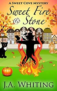 Sweet Fire and Stone (A Sweet Cove Cozy Mystery #7)