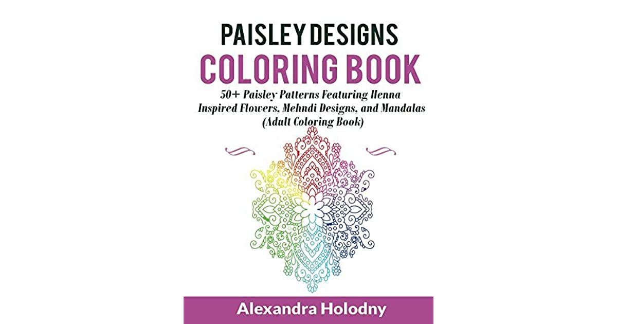 Paisley Designs Coloring Book: 50+ Paisley Patterns Featuring Henna ...