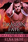 Dragon Fate (Masters of the Flame, #2)