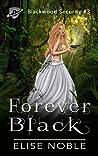 Forever Black (Blackwood Security, #3)