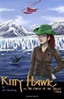 Kitty Hawk and the Curse of the Yukon Gold: Book One of the Kitty Hawk Flying Detective Agency Series: 1