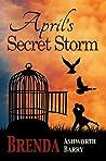 April's Secret Storm by Brenda Ashworth Barry