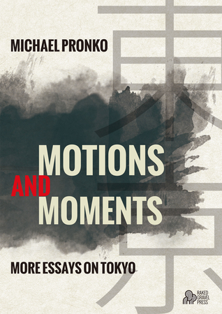 Motions and Moments: More Essays on Tokyo
