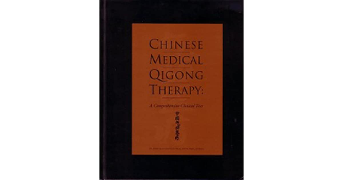 Chinese Medical Qigong Therapy: A Comprehensive Clinical Text by ...
