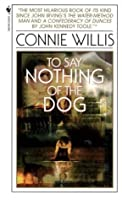 To Say Nothing of the Dog (Oxford Time Travel #2)
