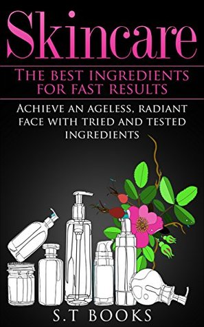 Skin Care: Skincare: The Best Ingredients For Fast Results Achieve