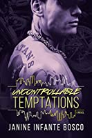 Uncontrollable Temptations (The Tempted Series Book 3)