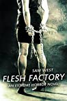 Flesh Factory: An Extreme Horror Novel