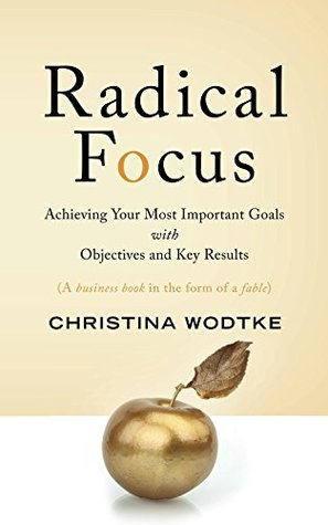 Radical Focus by Christina Wodtke
