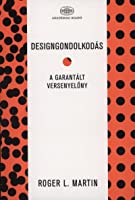 Designgondolkodás - A garantált versenyelőny