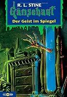 Der Geist im Spiegel (Gänsehaut #55)