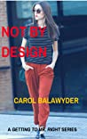 Not By Design: A Getting to Mr. Right Series