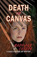 Death on Canvas (The Jessie O'Bourne Art Mysteries #1)