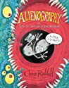 Alienography: Or, How to Spot an Alien Invasion and What to Do About It