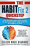 The Habit Fix 2: QUICKSTEP: The Second New Habit Guide to Getting Happy and Healthy in 8 Simple Steps (The Habit Fix Series)