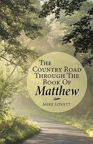 The Country Road through the Book of Matthew by Mike Lovett