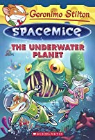 The Underwater Planet (Spacemice)