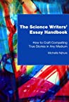 The Science Writers' Essay Handbook: How to Craft Compelling True Stories in Any Medium