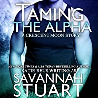 Taming the Alpha (Crescent Moon, #1)