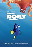 Finding Dory: The Deluxe Junior Novelization (Disney/Pixar Finding Dory)
