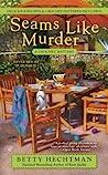 Seams Like Murder (Crochet Mystery, #10)