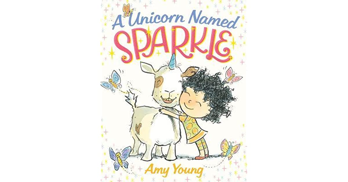 A Unicorn Named Sparkle A Unicorn Named Sparkle 1 By Amy Young