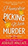 Pumpkin Picking with Murder by Auralee Wallace