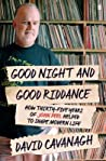 Good Night and Good Riddance: How Thirty-Five Years of John Peel Helped to Shape Modern Life