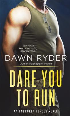 Dare You to Run (Unbroken Heroes, #2)