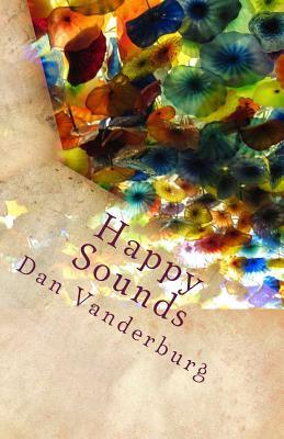 Happy Sounds: A Collection of Humorous Short Stories and Captivating Poetry